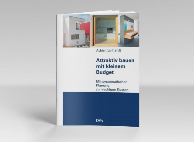 Objekt von Marcus Patrias Architekten BDA in: Achim Linhardt, Attraktiv bauen mit kleinem Budget