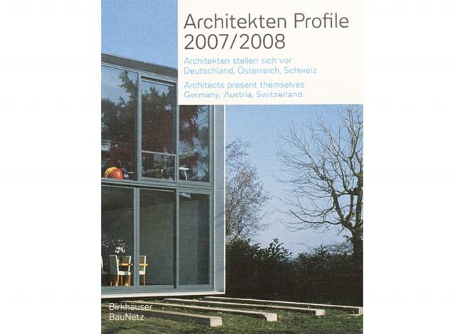 Architektenprofile 2007 / 2008: Architekten stellen sich vor - Deutschland, Österreich, Schweiz