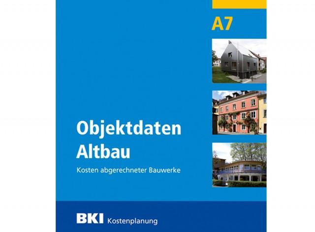 BKI Objektdaten A7: Altbau Kosten abgerechneter Bauwerke